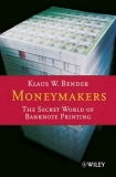Moneymakers: The Secret World of Banknote Printing (Hardcover)