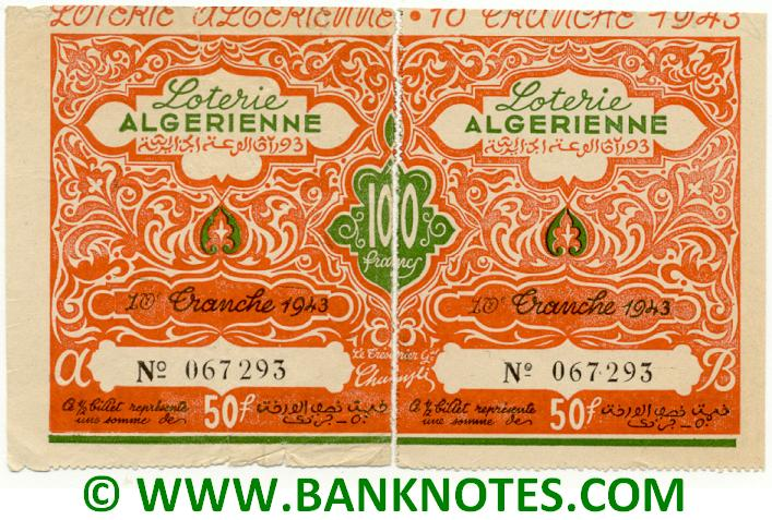 Algeria composite lottery ticket 100 Francs 1943. Serial # 067293 F-UNC
