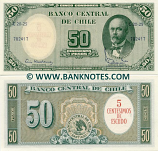 Chile 5 Centesimos de Escudo on 50 Pesos (1960-61) (#varies) UNC