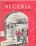 """Getting to know Algeria"" by Angus Deming, Third Impression Revised 1966"